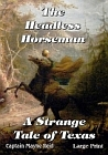Headless Horseman, The (Kindle Edition) A Strange Tale of Texas