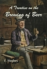 Treatise on the Brewing of Beer, A (Kindle Edition)