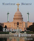 Church in Politics : Americans, Beware!