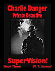 Charlie Danger: SuperVision! (E-Mobi/Kindle)