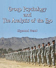 Group Psychology : The Analysis of the Ego