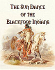 Sun Dance of the Blackfoot Indians