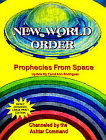 New World Order : Prophecies from Space