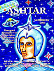 Ashtar: Revealing the Secret Identities of the Forces of Light