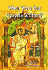 When Were Our Gospels Written