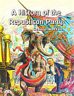 A History of the Republican Party, or What the Hell Happened?