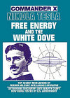 Nikola Tesla: Free Energy and The White Dove