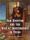 Sam Houston and the War of Independence in Texas