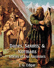 Danes, Saxons, and Normans