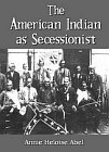 American Indian as Secessionist, The