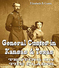 General Custer in Kansas and Texas