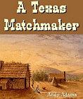 Texas Matchmaker, A