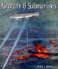 Aircraft and Submarines