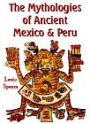 Mythologies of Ancient Mexico and Peru
