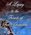 Legacy to the Friends of Free Discussion (price saver edition)
