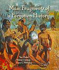Man: Fragments of a Forgotten History