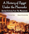 History of Egypt Under the Pharaohs