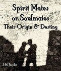 Spirit Mates: Their Origin and Destiny