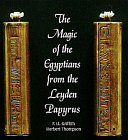 Magic of the Egyptians from the Leyden Papyrus