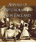 Annals of Witchcraft in New England