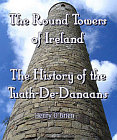 Round Towers of Ireland - The History of the Tuath-De-Danaans