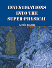 Investigations into the Super-Physical