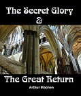 Secret Glory and The Great Return