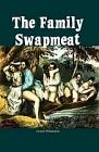 Family Swapmeat (Books 1 & 2 Omnibus Edition)