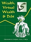 Wealth, Virtual Wealth and Debt