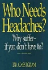 Who Needs Headaches?