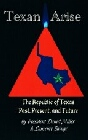 Texan Arise : Republic of Texas Past Present & Future