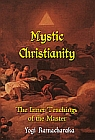 MYSTIC CHRISTIANITY : Inner Teachings of the Master