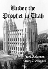 Under the Prophet in Utah