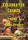 Mary Stuart Volume 3 Celebrated Crimes