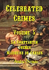 LA CONSTATIN DERUES MARQUISE DE GANGES Volume 5 Celebrated Crimes