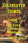 Ali Pacha Marquise de Brinvilliers Volume 7 Celebrated Crimes