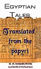Egyptian Tales: translated from the papyri