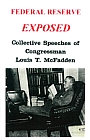Federal Reserve Exposed: Speeches of Louis T. McFadden