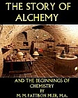 STORY OF ALCHEMY AND THE BEGINNINGS OF CHEMISTRY