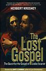 Lost Gospel : The Quest for the Gospel of Judas
