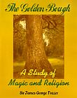 Golden Bough : A Study of Magic and Religion