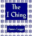 I Ching : Sacred Books of China : The Texts of Confucianism