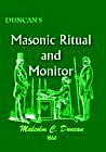 Duncan's Masonic Ritual and Monitor : GUIDE TO THE THREE SYMBOLIC DEGREES