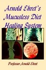 Mucusless Diet Healing System : Definite Cure of Constipation : Rational Fasting