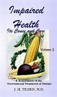 Impaired Health : Its Cause and Cure Volume 1