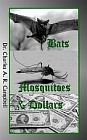 Bats, Mosquitoes and Dollars