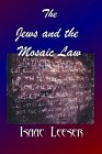 JEWS AND THE MOSAIC LAW