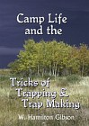 Camp Life in the Woods : Tricks of Trapping and Trap Making
