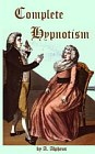 Complete Hypnotism : Mesmerism, Mind Reading and Spiritualism