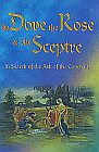 Dove, the : the Rose and the Sceptre : In Search of the Ark of the Covenant